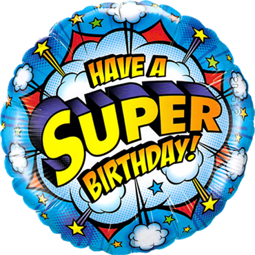 Have A Super Birthday! Foil Round 18in/45cm