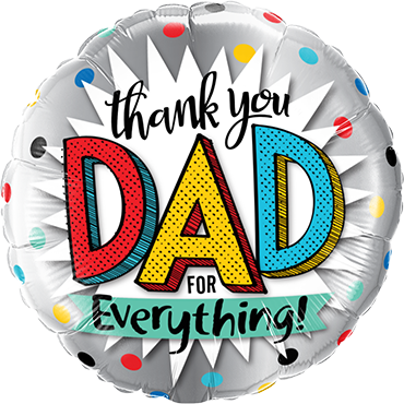 Thank You Dad For Everything Foil Round 18in/45cm