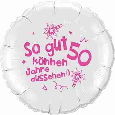 so gut können 50 jahre aussehen lass dich feiern! happy happy birthday alles liebe und gute für dich! metallic white w/pink ink foil round 18in/45cm