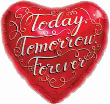 Today Tomorrow Forever Foil Heart 18in/45cm