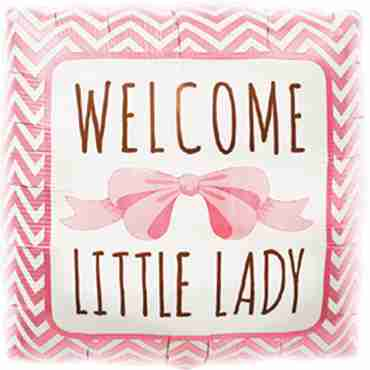 Welcome Little Lady Foil Square 18in/45cm